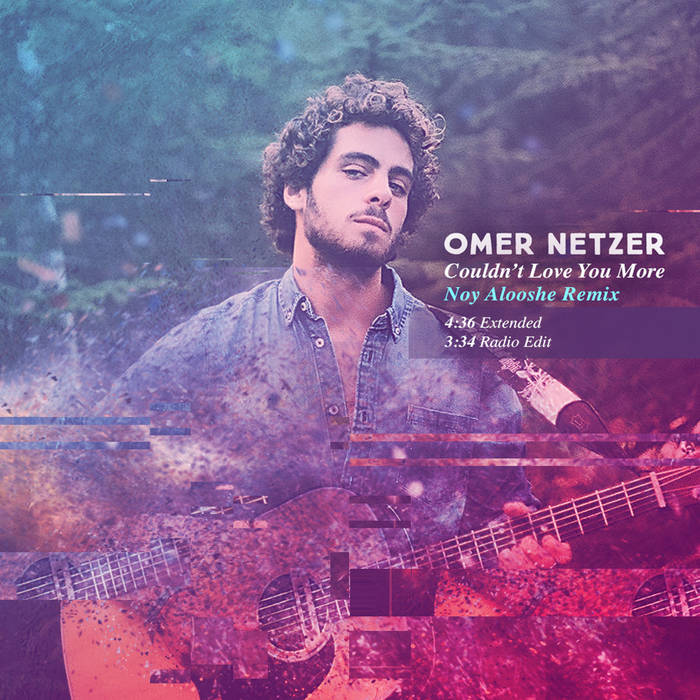 Omer Netzer - Couldn't Love You More