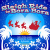 Sleigh Ride In Bora Bora [single] Cover Art