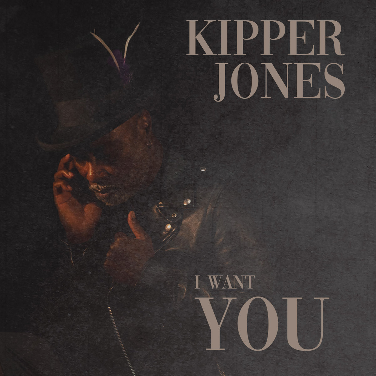 I Want You by Kipper Jones