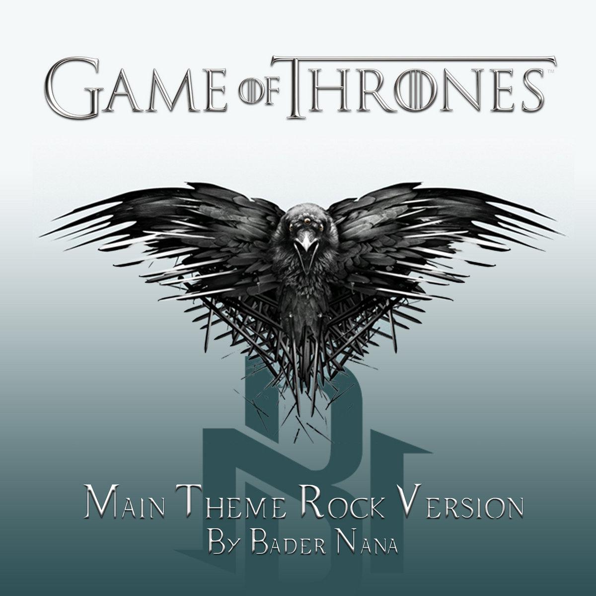 Game Of Thrones Main Theme Rock Version Bader Nana