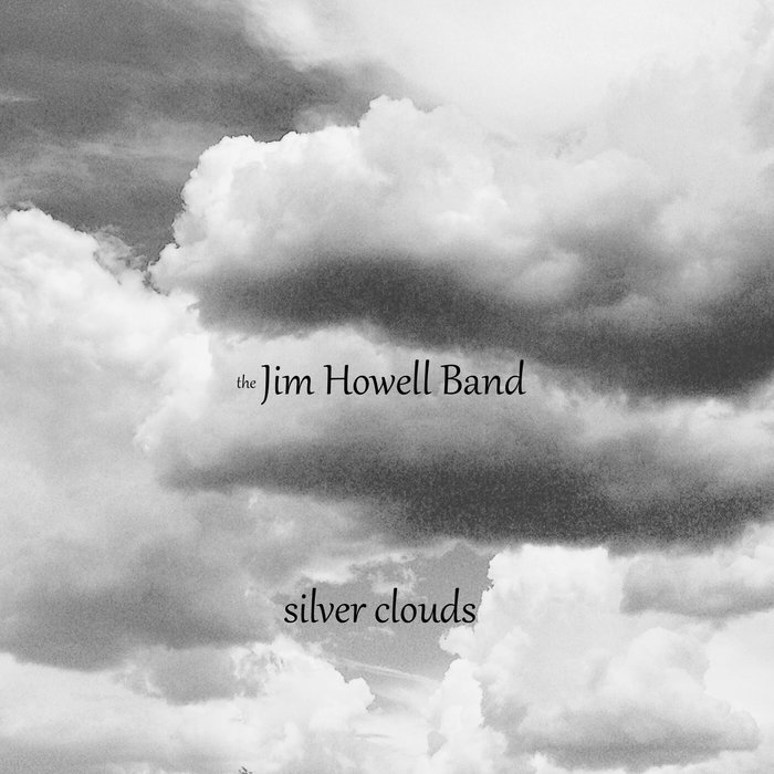 Silver Clouds Jim Howell