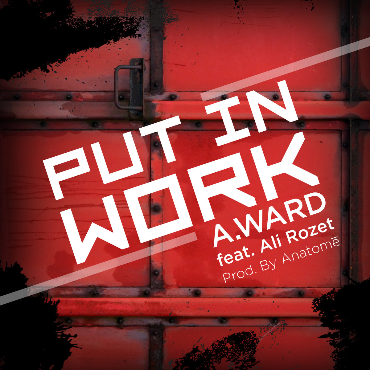 Put in Work feat. Ali Rozet (prod. by Anatome) by A.Ward