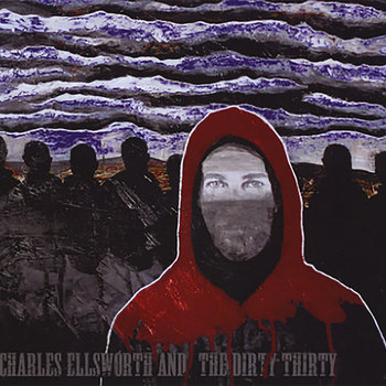 Charles Ellsworth & The Dirty Thirty by Charles Ellsworth