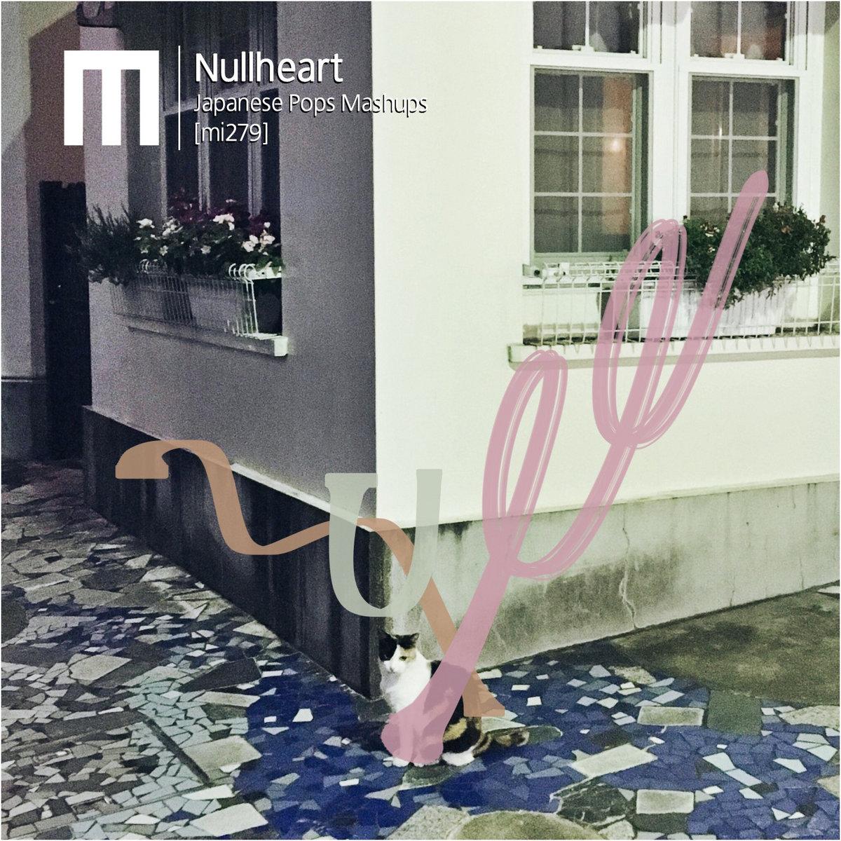 Nullheart – Japanese Pops Mashups