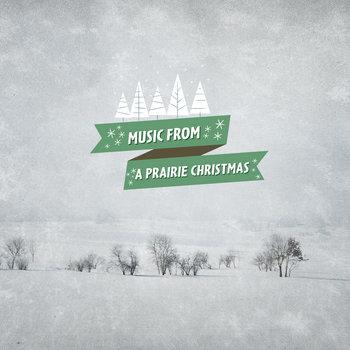 Music From A Prairie Christmas by Dan Schwartz