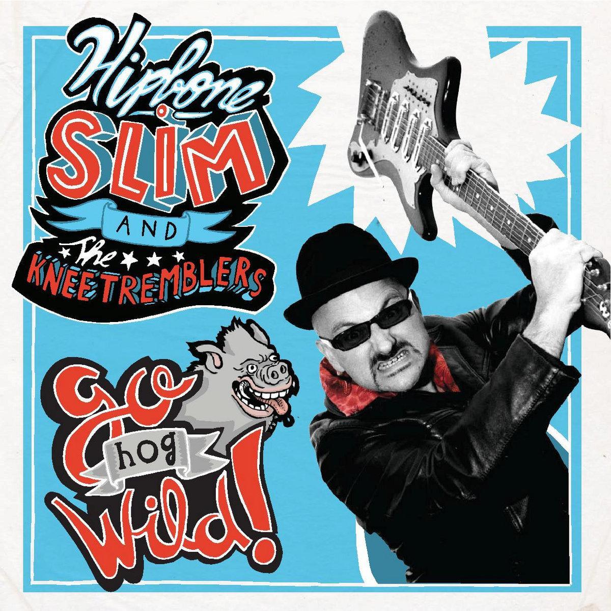 FOLC017 - HIPBONE SLIM & THE KNEETREMBLERS - Go Hog Wild..
