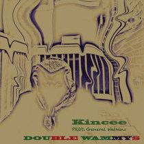 """Double Wammys prod. Watkins General  (""""Single"""") cover art"""