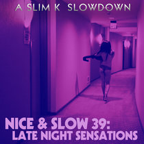 Nice & Slow 39: Late Night Sensations cover art