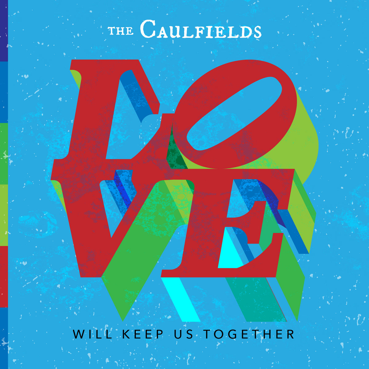 Love Will Keep Us Together by The Caulfields