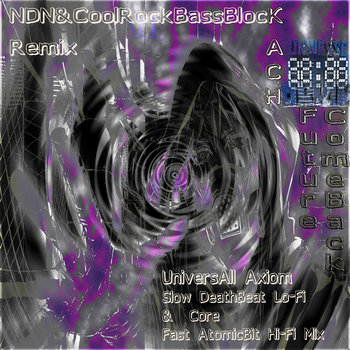 Kach & UniversAll Axiom - Come Back Future EP, by Kach & UniversAll Axiom , NDN & CoolRockBassBlock