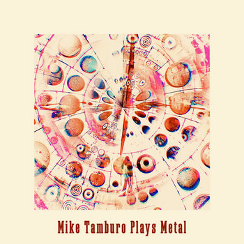 Plays Metal by Mike Tamburo