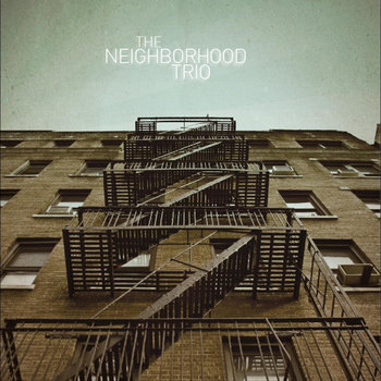 The Neighborhood Trio by The Neighborhood Trio