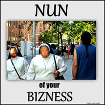 Nun of your Bizness cover art