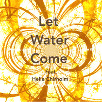 Let Water Come (feat. Helle Chirholm) cover art