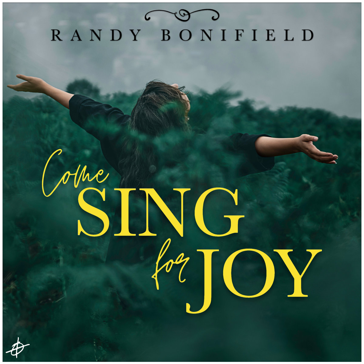 Come Sing for Joy by Randy Bonifield