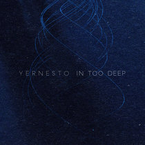 Yernesto - In Too Deep cover art