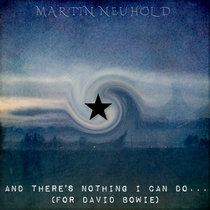 And there's nothing I can do...(for David Bowie) cover art
