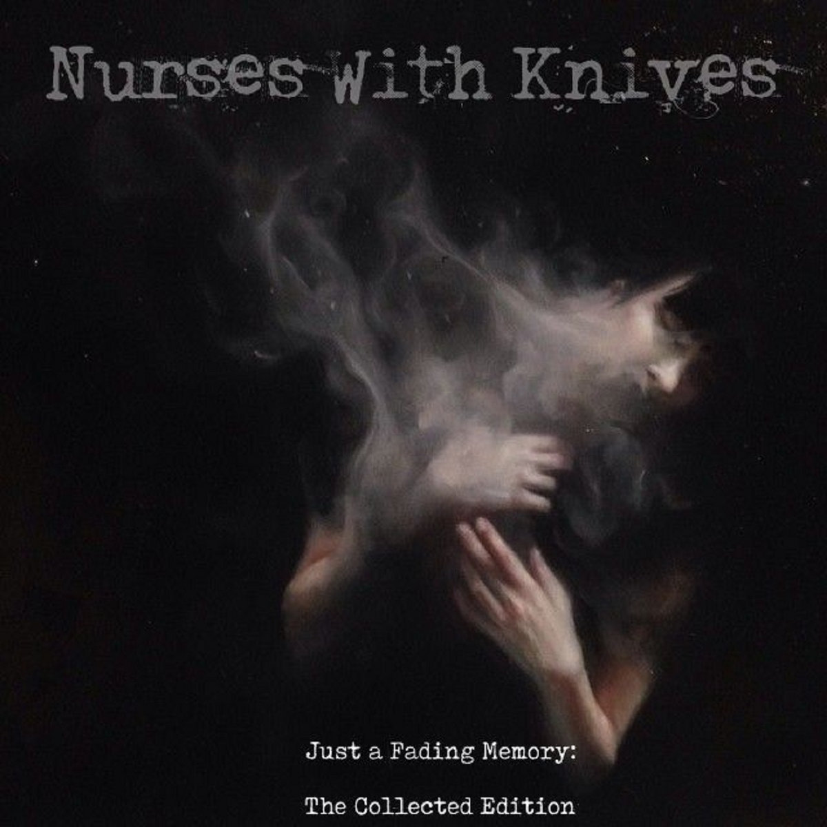 Nurses With Knives – Just A Fading Memory : The Collected Edition