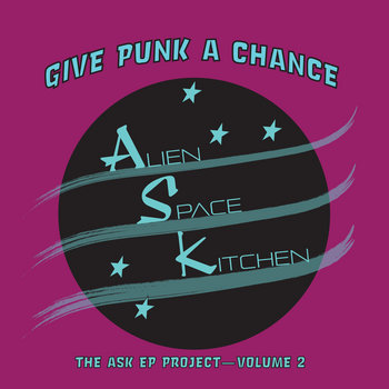 Give Punk A Chance by Alien Space Kitchen