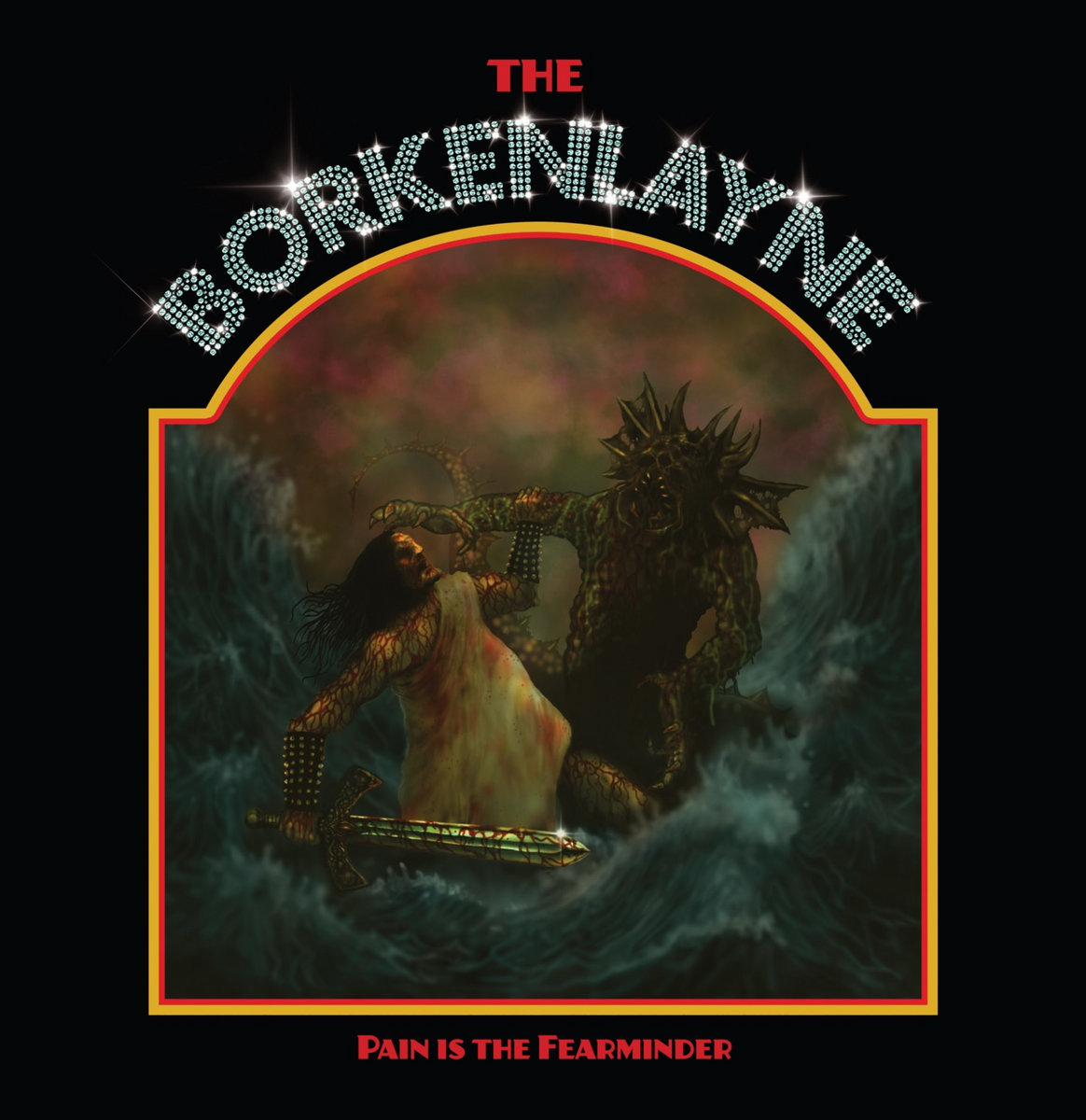 The Borkenlayne - Pain Is The Fearminder (2018)