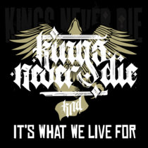 Kings Never Die - It's What We Live For cover art