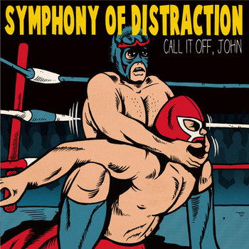 Call It off, John by Symphony of Distraction