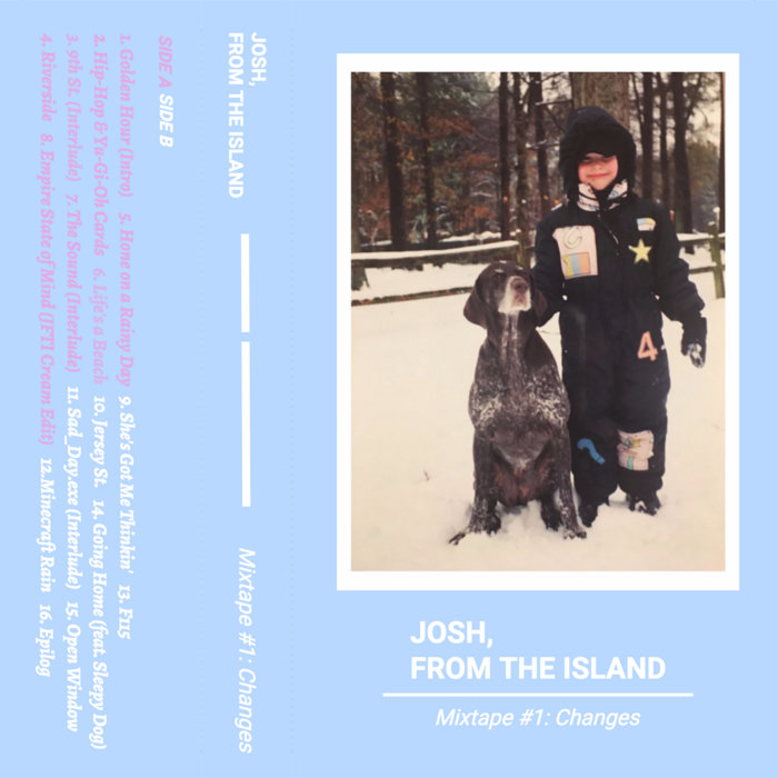 JFTI Mixtape #1: Changes | Josh, from the island