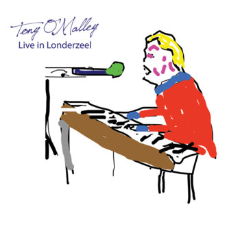 LIVE IN LONDERZEEL by Tony O'Malley