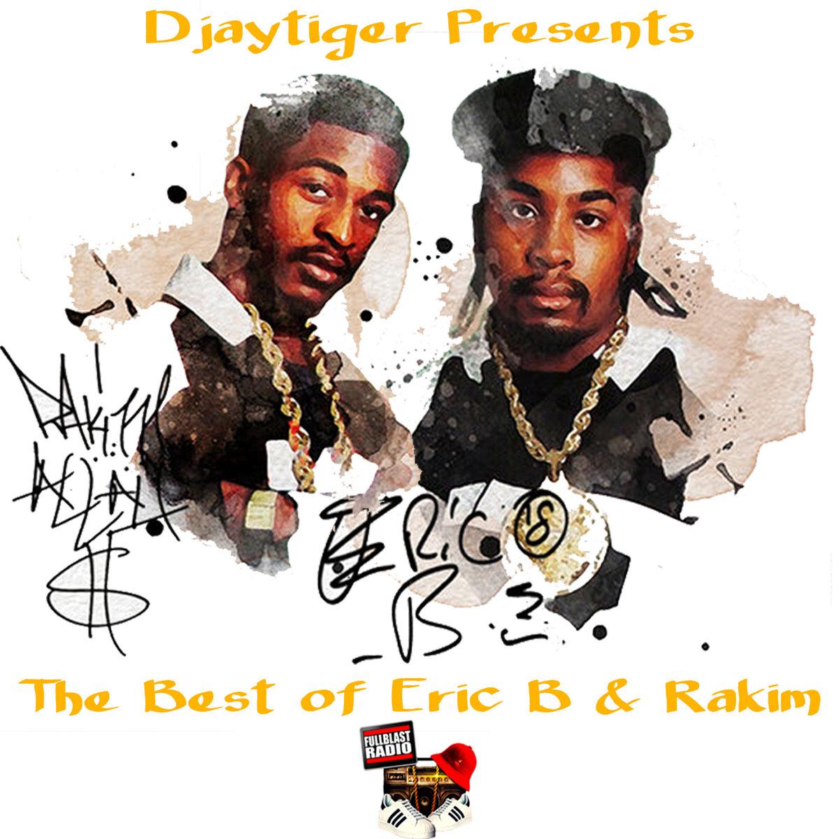 Djaytiger Presents The Best of Eric B and Rakim | Fullblast Radio