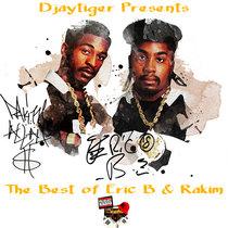 Djaytiger Presents The Best of Eric B and Rakim cover art