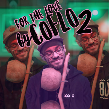 For the Love 2 (Coflo's unofficial edits & mixes) main photo