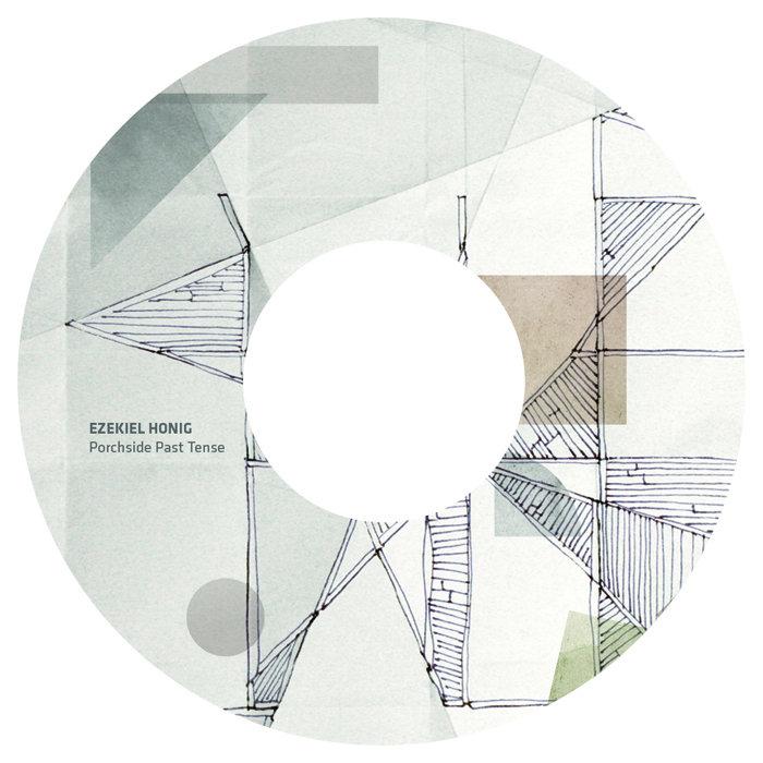 Ezekiel Honig - Porchside Past Tense (Anticipate Recordings)