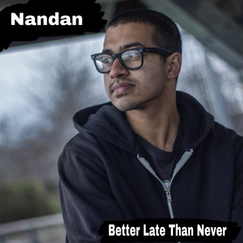 Better Late Than Never by Nandan