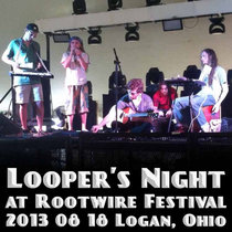 Loopers' Night at Rootwire Festival cover art