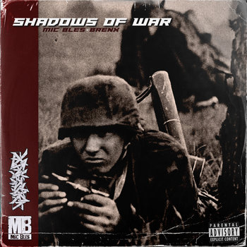 Shadows Of War by Mic Bles x Brenx
