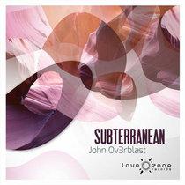 John Ov3rblast - Subterranean EP cover art