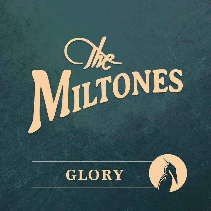 Glory | The Miltones