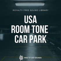 Room Tone Sound Library! Parking Garage Ambience USA cover art