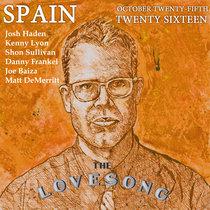 Spain Love Song Los Angeles 25 October 2016 With Joe Baiza & Matt DeMerritt cover art