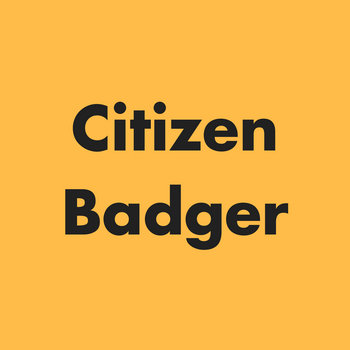 Citizen Badger by Citizen Badger