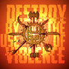 Destroy by the use of violence Cover Art