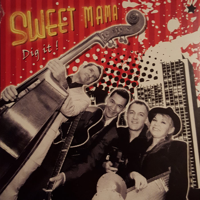 Dig It, by Sweet Mama