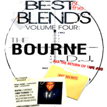 Best Of The Blends Vol 4 - The Bourne Dj (Return Of Tape #20) cover art