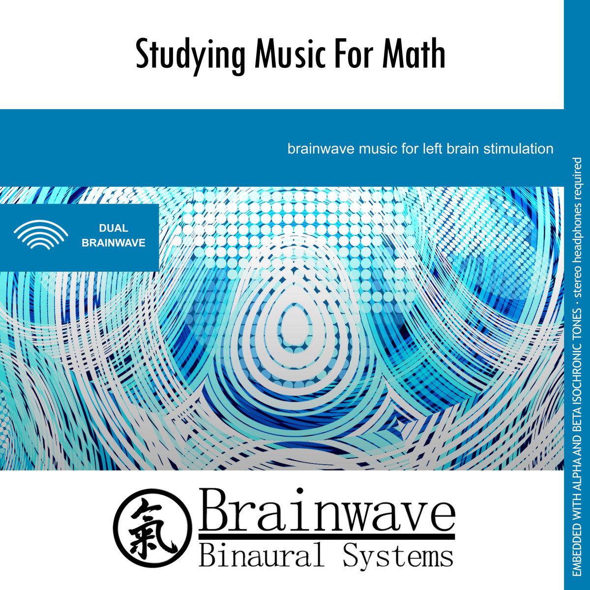 Music For Studying Math | Brainwave Binaural Systems
