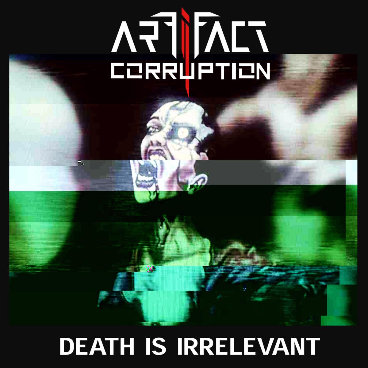 Death is Irrelevant Single | Artifact Corruption