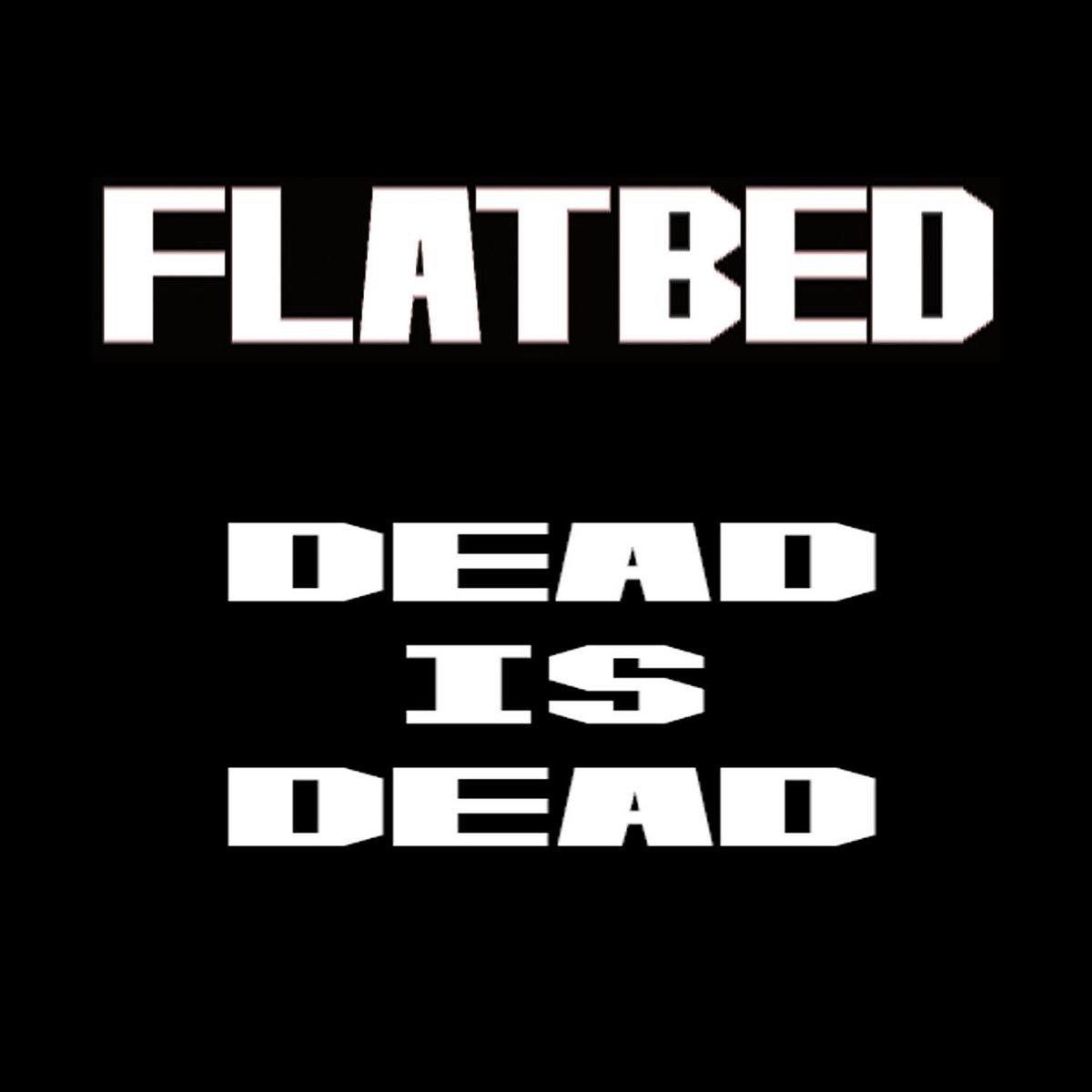 BURN THE FUCKER CLEAN | Flatbed