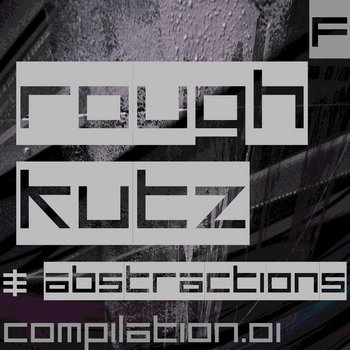 Rough Kutz & Abstractions, by FUSION