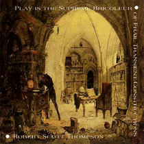 Play is the Supreme Bricoleur of Frail Transient Constructions cover art