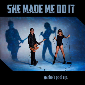 Garbo's Pool EP by She Made Me Do It