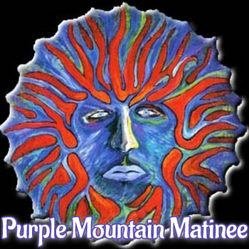 Purple Mountain Matinee II by Purple Mountain Matinee
